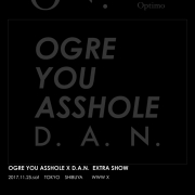 OGRE YOU ASSHOLE / D.A.N「Optimo」