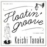 Keishi Tanaka、アルバム先行シングル「Floatin' Groove」