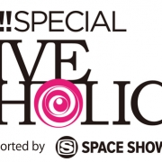 uP!!!SPECIAL LIVE HOLIC vol.3 supported by SPACE SHOWER TV