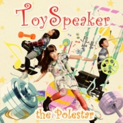ToySpeaker、NEWシングル「the Polestar」